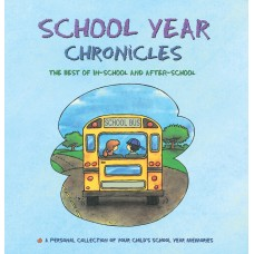 School Year Chronicles: The Best of In-School and After-School