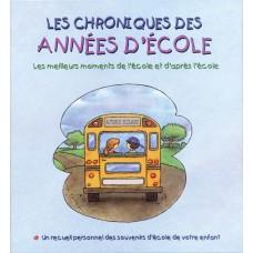 Les chroniques des années d'école: Les meileurs moments de l'école et d'après l'école
