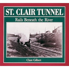 St. Clair Tunnel: Rails Beneath the River
