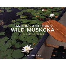 Canoeing and Hiking Wild Muskoka: An Eco-Adventure Guide