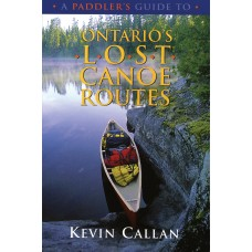 A Paddler's Guide to Ontario's Lost Canoe Routes