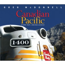 Canadian Pacific: Stand Fast, Craigellachie!