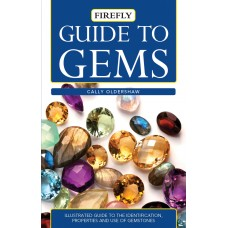 Guide to Gems: Illustrated Guide to the Identification, Properties and Use of Gemstones
