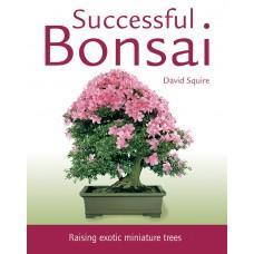 Successful Bonsai: Raising Exotic Miniature Trees