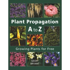 Plant Propagation A to Z: Growing Plants for Free
