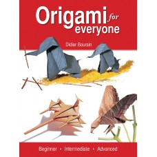 Origami for Everyone: Beginner - Intermediate - Advanced