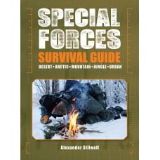 Special Forces Survival Guide: Desert, Arctic, Mountain, Jungle, Urban