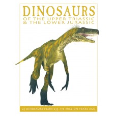 Dinosaurs of the Upper Triassic and the Lower Jurassic: 25 Dinosaurs from 235--176 Million Years Ago